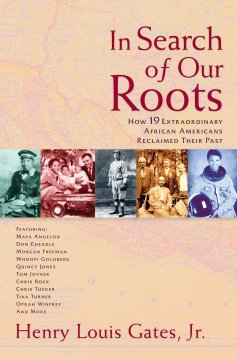 Bookjacket for  In search of our roots : how 19 extraordinary African Americans reclaimed their past