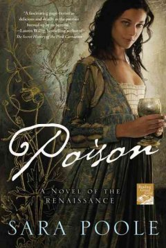 Poison A Novel of the Renaissance