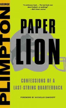 Paper Lion Confessions of a Last-String Quarterback