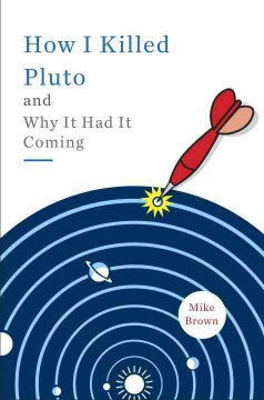 Bookjacket for  How I killed Pluto and why it had it coming