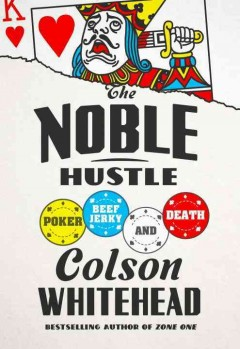 The Noble Hustle Poker, Beef Jerky, and Death