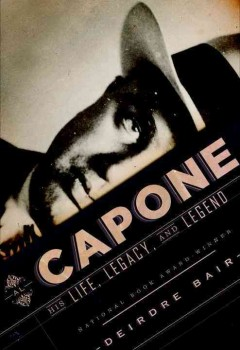 Al Capone His Life, Legacy, and Legend