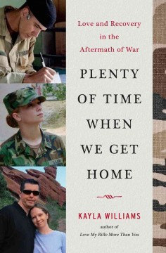 bookjacket for Plenty of time when we get home : love and recovery in the aftermath of war