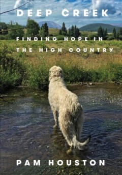 Bookjacket for  Deep Creek: Finding Hope In The High Country