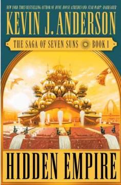 Hidden Empire Saga of Seven Suns Series #1