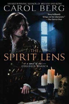 The Spirit Lens A Novel of the Collegia Magica