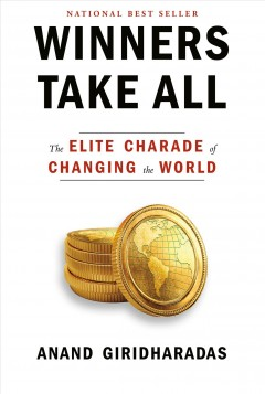 Bookjacket for  Winners take all : the elite charade of changing the world