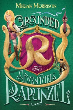 Bookjacket for  Grounded: the Adventures of Rapunzel