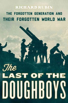 bookjacket for The last of the doughboys : the forgotten generation and their forgotten world war