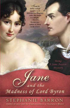 Jane and the Madness of Lord Byron Being A Jane Austen Mystery