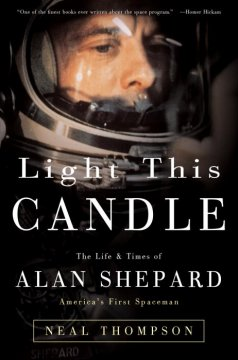 Light This Candle The Life & Times of Alan Shepard