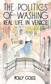 The Politics of Washing Real Life in Venice