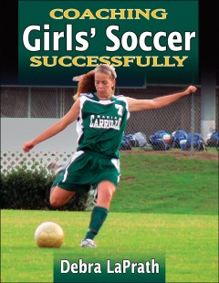bookjacket for Coaching girls' soccer successfully