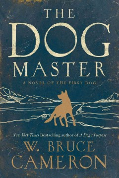 The Dog Master A Novel of the First Dog