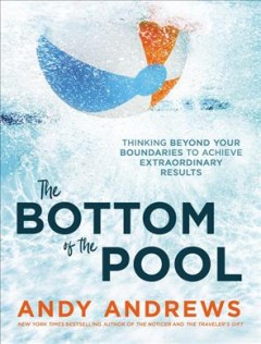 Bookjacket for  The bottom of the pool : thinking beyond your boundaries to achieve extraordinary results