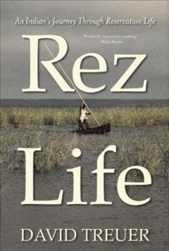 Rez Life An Indian's Journey Through Reservation Life