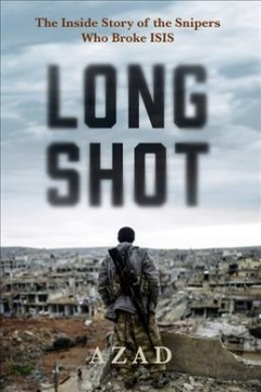 bookjacket for Long shot : the inside story of the snipers who broke ISIS