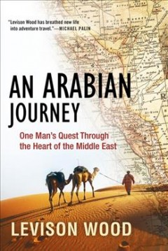 bookjacket for An Arabian journey : one man's quest through the heart of the Middle East
