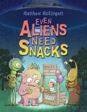 Bookjacket for  Even Aliens Need Snacks