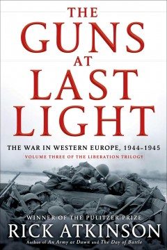 The Guns at Last Light The War in Western Europe, 1944-1945