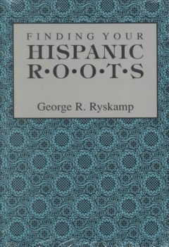 Bookjacket for  Finding your Hispanic roots