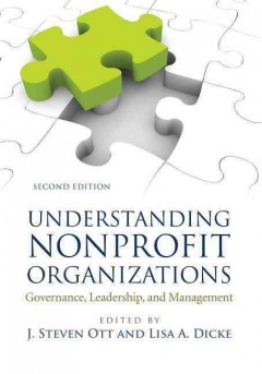 Bookjacket for  Understanding nonprofit organizations : governance, leadership, and management