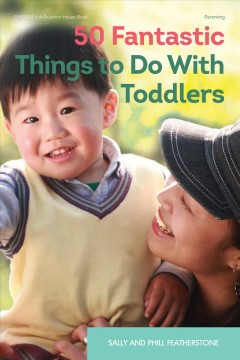 Bookjacket for  50 Fantastic Things to Do with Toddlers