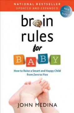 Bookjacket for  Brain rules for baby : how to raise a smart and happy child from zero to five.