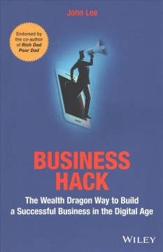 Bookjacket for  Business Hack: The Wealth Dragon Way to Build a Successful Business in the Digital Age