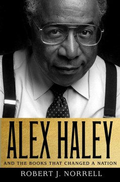 Bookjacket for  Alex Haley and the books that changed a nation