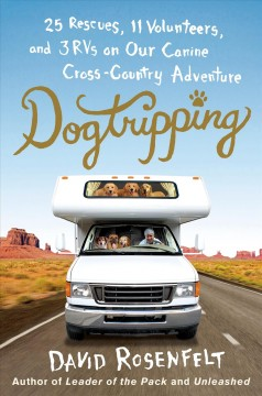 Dogtripping 25 Rescues, 11 Volunteers, and 3 RVs on Our Canine Cross-Country Adventure