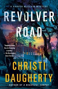 Revolver Road A Harper McClain Mystery