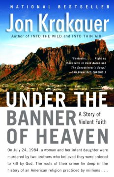 Under the Banner of Heaven A Story of Violent Faith