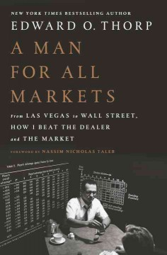 A Man for All Markets From Las Vegas to Wall Street, How I Beat the Dealer and the Market