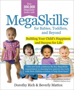 Bookjacket for  MegaSkills for Babies, Toddlers, and Beyond: Building Your Child's Happiness and Success for Life