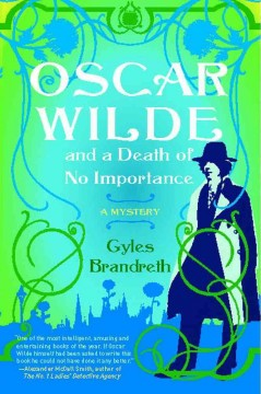Oscar Wilde and a Death of No Importance A Mystery