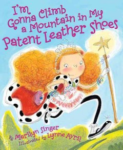 Bookjacket for  I'm Gonna Climb a Mountain in My Patent Leather Shoes