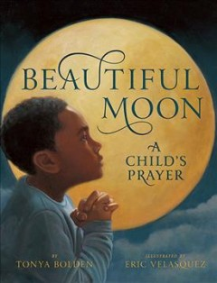 Bookjacket for  Beautiful Moon: A Child's Prayer