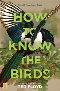 How to Know the Birds The Art and Adventure of Birding