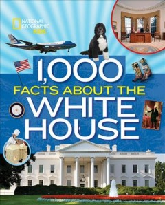 Bookjacket for  1,000 Facts About the White House