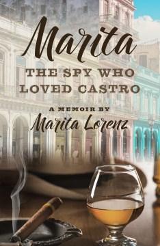Marita The Spy Who Loved Castro