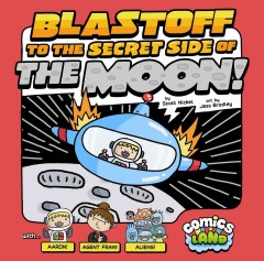 Bookjacket for  Blastoff to the Secret Side of the Moon!