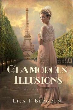 Glamorous Illusions A Novel