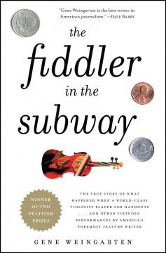 The Fiddler in the Subway The Story of the World-Class Violinist Who Played for Handouts. . .