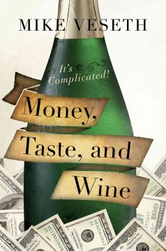 Money, Taste, and Wine It's Complicated