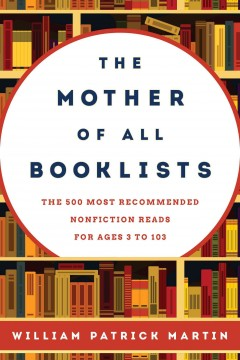 The Mother of All Booklists The 500 Most Recommended Nonfiction Reads for Ages 3 to 103