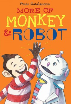 Bookjacket for  More of Monkey & Robot