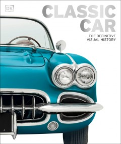 Classic Car The Definitive Visual History