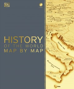 Bookjacket for  Hsitory Of The World Map By Map