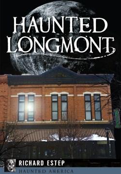 bookjacket for Haunted Longmont